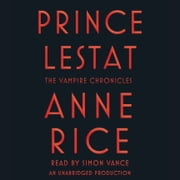 Prince Lestat - The Vampire Chronicles audiobook by Anne Rice