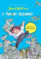 O Menino Bilionário eBook by David Walliams
