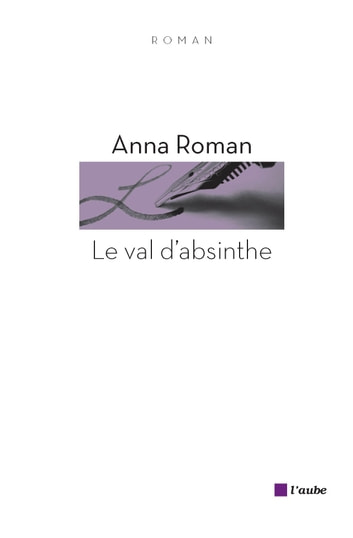 Le Val d'absinthe ebook by Anna ROMAN