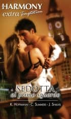 Sedotta al primo sguardo ebook by Kate Hoffmann