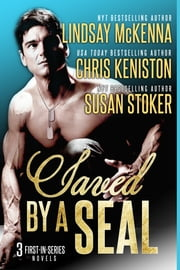 Saved by a SEAL ebook by Chris Keniston,Lindsay McKenna,Susan Stoker