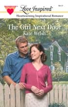 The Girl Next Door ebook by Kate Welsh