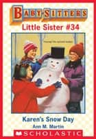Karen's Snow Day (Baby-Sitters Little Sister #34) ebook by Ann M. Martin