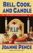 Bell, Cook, and Candle ebook by Joanne Pence