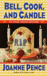 Bell, Cook, and Candle - An Angie Amalfi Mystery ebook by Joanne Pence