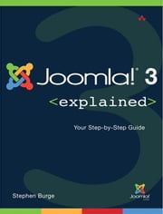 Joomla!® 3 Explained - Your Step-by-Step Guide ebook by Stephen Burge