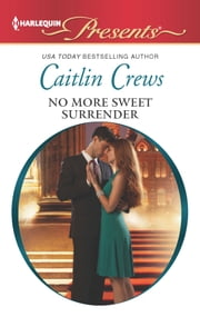 No More Sweet Surrender ebook by Caitlin Crews