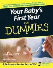 Your Baby's First Year For Dummies ebook by Michelle Hagen,James Gaylord