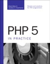 PHP 5 in Practice ebook by Elliott White III,Jonathan D. Eisenhamer