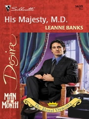 His Majesty, M.D. ebook by Leanne Banks