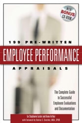 199 Pre-Written Employee Performance Appraisals: The Complete Guide to Successful Employee Evaluations and Documentation ebook by Lyster, Stephanie