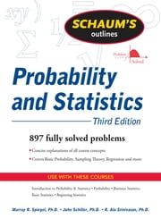 Schaums Outline of Probability and Statistics 3/E (ENHANCED EBOOK) ebook by R. Alu Srinivasan,John Schiller,Murray Spiegel