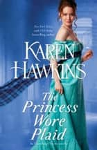 The Princess Wore Plaid - A Novella ebook by Karen Hawkins