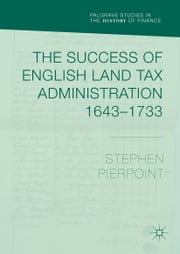The Success of English Land Tax Administration 1643–1733