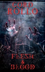 Flesh & Blood - Short Fiction Collection Vol. 3 ebook by Gord Rollo,Gene O'Neill,Harry Shannon