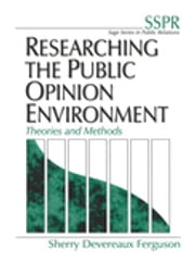 Researching the Public Opinion Environment - Theories and Methods ebook by Sherry Devereaux Ferguson