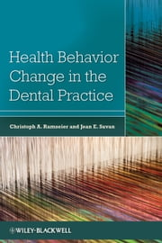 Health Behavior Change in the Dental Practice ebook by Christoph Ramseier, Jean E. Suvan