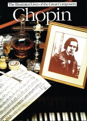 Chopin: The Illustrated Lives of the Great Composers ebook by Ates Orga