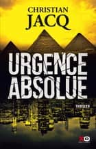 Urgence absolue ebook by Christian Jacq