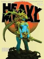 Heavy Metal Magazine #270 ebook by Enki Bilal,Lee Neilsen,Mauro Balloni,Jeff Dyer,Wren Nowan,Sytse Algera,John Dakin,John Burns,Christian Krank,Brandon Barrows,Garrett Adderley,Branko Jelinek,Lex Campbell,Jim Campbell,Gonzalo Ruggieri,Pascal Blanche,Enki Bilal,Jeff Dyer,Chris Compston