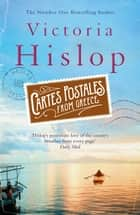 Cartes Postales from Greece - The runaway Sunday Times bestseller ebook by