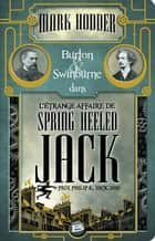 L'Étrange affaire de Spring Heeled Jack ebook by Olivier Debernard,Mark Hodder