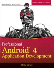 Professional Android 4 Application Development ebook by Reto Meier