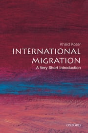 International Migration: A Very Short Introduction ebook by Khalid Koser