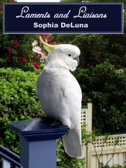 Laments and Liaisons ebook by Sophia DeLuna