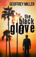 The Black Glove ebook by Geoffrey Miller