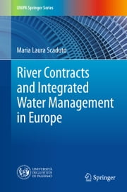 River Contracts and Integrated Water Management in Europe ebook by Maria Laura Scaduto