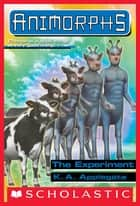 The Experiment (Animorphs #28) ebook by K. A. Applegate