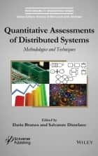 Quantitative Assessments of Distributed Systems - Methodologies and Techniques ebook by Dario Bruneo, Salvatore Distefano