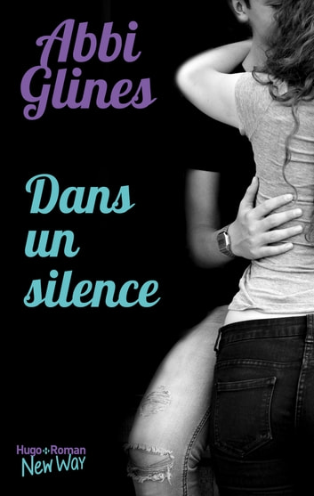 Dans un silence eBook by Abbi Glines