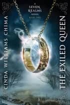 Exiled Queen, The ebook by Cinda Williams Chima