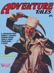 Adventure Tales #4 - The Magazine of Pulp Adventure Fiction ebook by Seabury Quinn,E. Hoffmann Price,John Gregory Betancourt