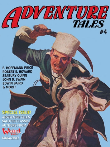 Adventure Tales #4 - The Magazine of Pulp Adventure Fiction ebook by Seabury Quinn,E. Hoffmann Price