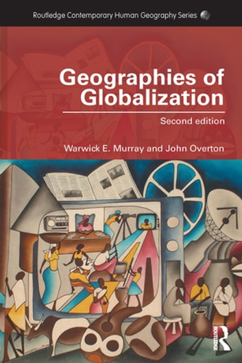 Geographies of Globalization ebook by Warwick E. Murray,John Overton