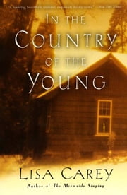 In the Country of the Young ebook by Lisa Carey