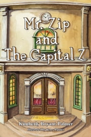 Mr. Zip and The Capital Z ebook by Kimberly S. Bryant-Palmer,Jerry Palmer
