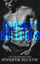 The Barnett Bulldogs Series ebook by jennifer sucevic