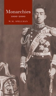 Monarchies 1000-2000 ebook by W. M. Spellman