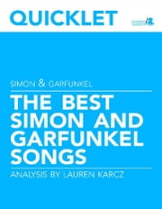 Quicklet on The Best Simon and Garfunkel Songs: Lyrics and Analysis ebook by Lauren Karcz