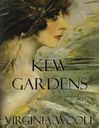 Kew Gardens ebook by Virginia Woolf