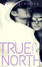 True North ebook by Kate DeLaurier