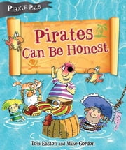 Pirates Can Be Honest ebook by Easton, Tom