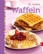 Waffeln ebook by Dr. Oetker
