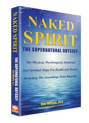 Naked Spirit: The Supernatural Odyssey ebook by Whale, Jon