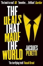 The Deals that Made the World ebook by Jacques Peretti