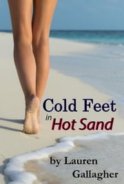 Cold Feet in Hot Sand ebook by Lauren Gallagher